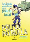 POLI DE PATRULLA: LOCAS ANÉCDOTAS DE LA POLICÍA LOCAL
