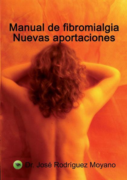MANUAL DE FIBROMIALGIA : NUEVAS APORTACIONES