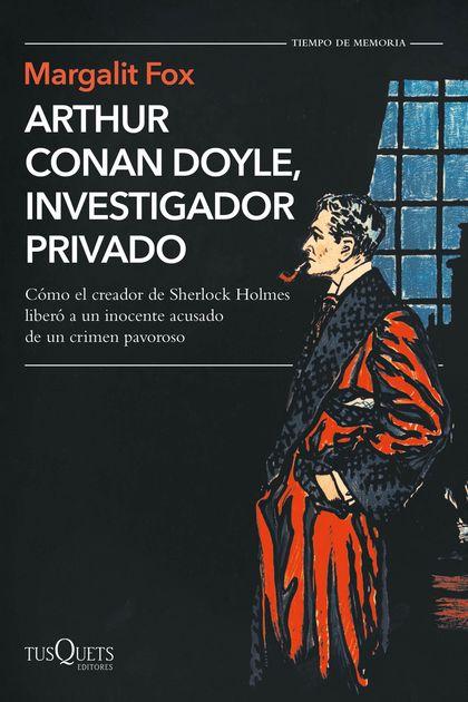 ARTHUR CONAN DOYLE INVESTIGADOR PRIVADO