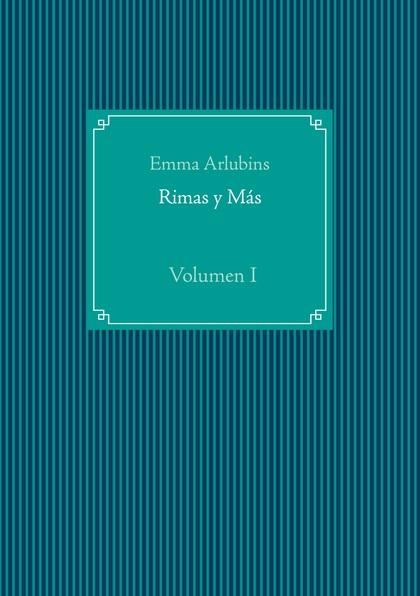RIMAS Y MÁS. VOLUMEN I