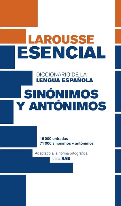 DICCIONARIO ESENCIAL DE SINÓNIMOS Y ANTÓNIMOS.