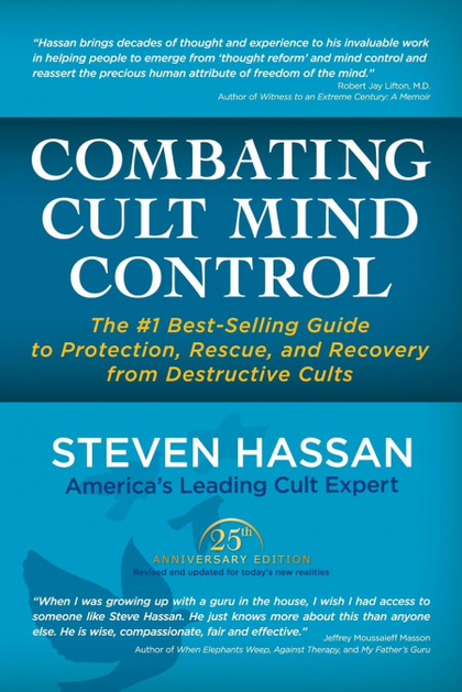 COMBATING CULT MIND CONTROL. THE #1 BEST-SELLING GUIDE TO PROTECTION, RESCUE, AND RECOVERY FROM