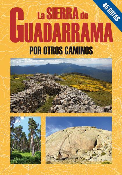 LA SIERRA DE GUADARRAMA POR OTROS CAMINOS.