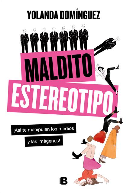 MALDITO ESTEREOTIPO.