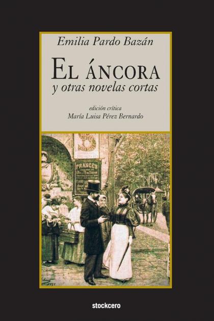 EL ÁNCORA Y OTRAS NOVELAS CORTAS.