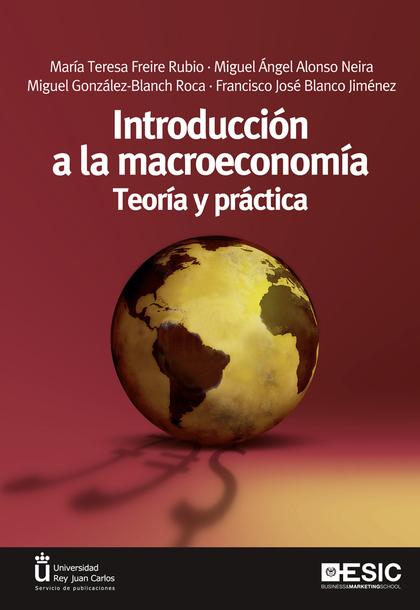 INTRODUCCIÓN A LA MACROECONOMÍA. TEORÍA Y PRÁCTICA