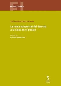 LA TUTELA TRANSVERSAL DEL DERECHO A LA SALUD EN EL TRABAJO.