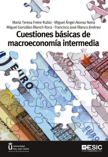 CUESTIONES BÁSICAS DE MACROECONOMÍA INTERMEDIA.