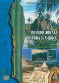 INTRODUCCIÓN A LA HISTORIA DE AMÉRICA: ATLAS CULTURAS Y BASES DE LA CO