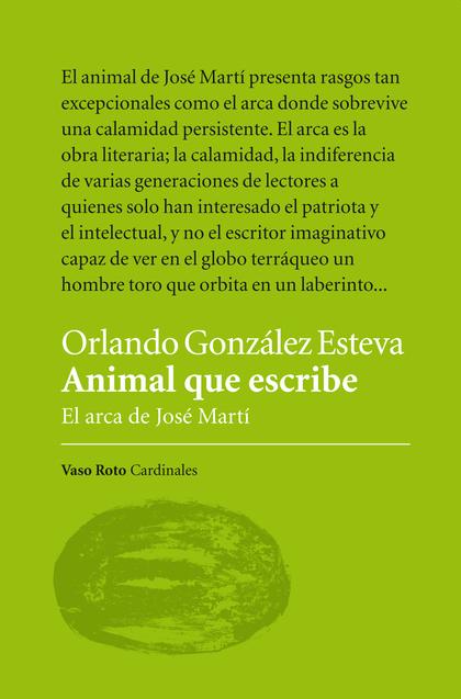 ANIMAL QUE ESCRIBE : EL ARCA DE JOSÉ MARTÍ