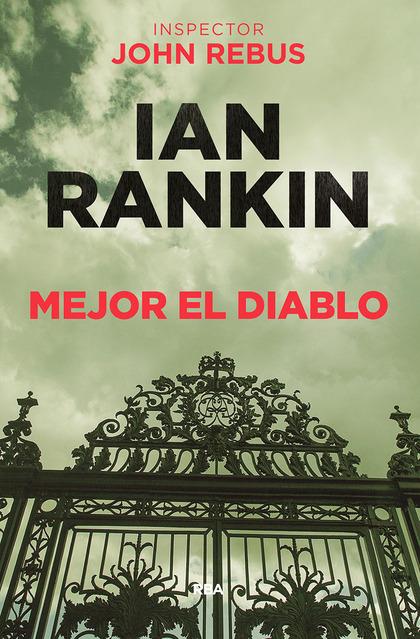 MEJOR EL DIABLO (JOHN REBUS, 21).