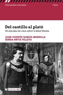 DEL CASTILLO AL PLATO. 50 MIRADAS DE CINE SOBRE LA EDAD MED