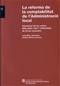 LA REFORMA DE LA COMPTABILITAT DE L´ADMINISTRACIÓ LOCAL : COMENTARI DE LES ORDRES EHA 4040, 404