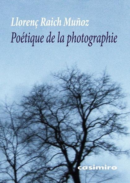 POÉTIQUE DE LA PHOTOGRAPHIE.