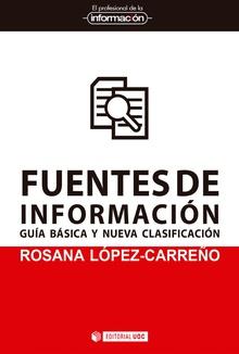 FUENTES DE LA INFORMACIÓN. GUÍA BÁSICA Y NUEVA CLASIFICACIÓN..