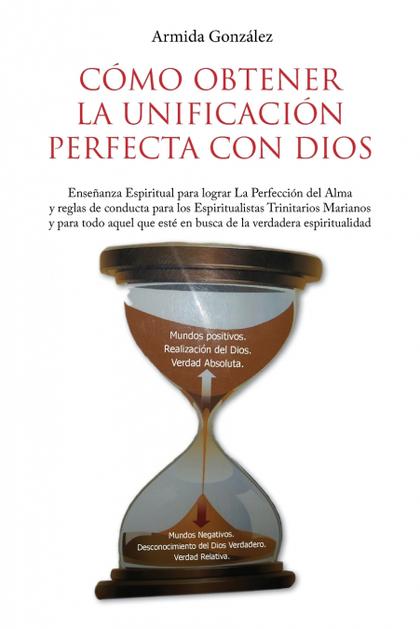 CÓMO OBTENER  LA UNIFICACIÓN  PERFECTA CON DIOS