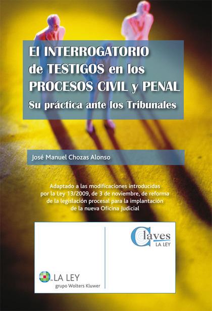 EL INTERROGATORIO DE TESTIGOS EN LOS PROCESOS CIVIL Y PENAL : SU PRÁCTICA ANTE LOS TRIBUNALES