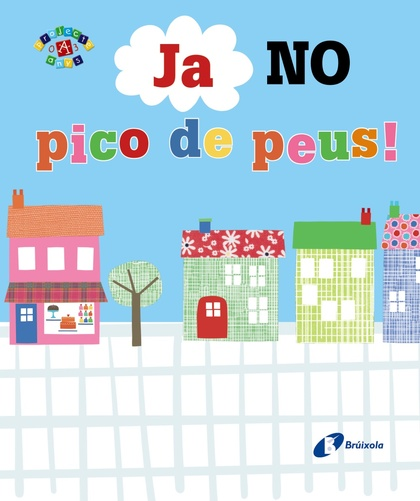 JA NO PICO DE PEUS!