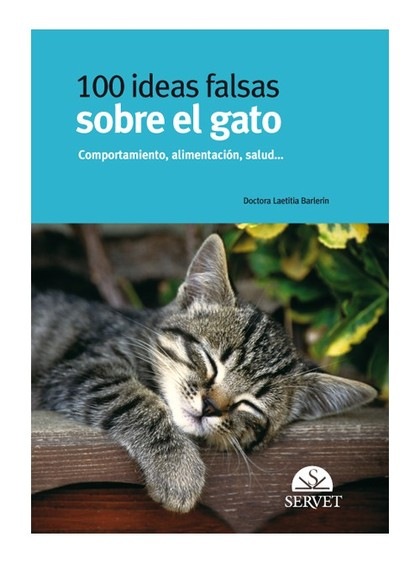 100 IDEAS FALSAS SOBRE EL GATO