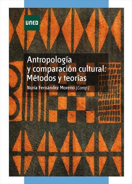 ANTROPOLOGÍA Y COMPARACIÓN CULTURAL: MÉTODOS Y TEORÍAS.
