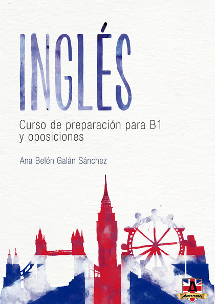INGLÉS: CURSO DE PREPARACIÓN PARA B1 Y OPOSICIONES.