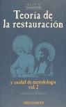TEORIA DE LA RESTAURACION Y UNIDAD DE METODOLOGIA VOL. 2