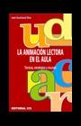 La animación lectora en el aula - 1ª Edición