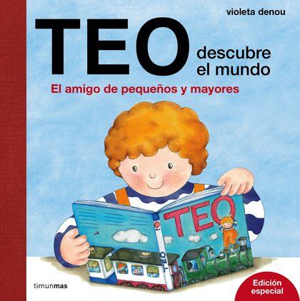 TEO DESCUBRE EL MUNDO. EDICIÓN ESPECIAL.