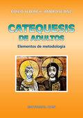 CATEQUESIS DE ADULTOS : ELEMENTOS DE METODOLOGÍA