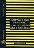 LA PARTICIPACIÓN DEL USUARIO EN LA FINANCIACIÓN DE LA ENSEÑANZA PÚBLICA UNIVERSITARIA : ESPECIA