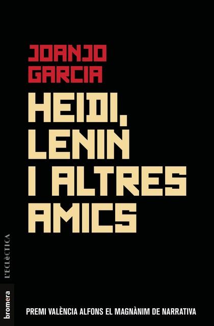 HEIDI, LENIN I ALTRES AMICS.