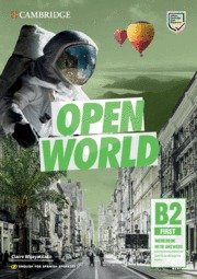 OPEN WORLD FIRST.  ENGLISH FOR SPANISH SPEAKERS. WORKBOOK WITH ANSWERS WITH AUDI.