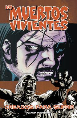 LOS MUERTOS VIVIENTES, HECHOS PARA SUFRIR