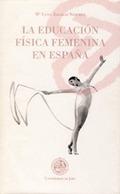 LA EDUCACIÓN FÍSICA FEMENINA EN ESPAÑA