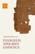 ELS EVANGELIS APÒCRIFS: TEXTOS GNÒSTICS