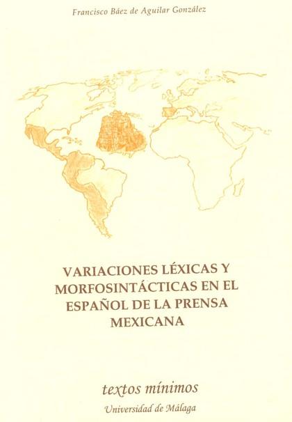 VARIACIONES LÉXICAS Y MORFOSINTÁCTICAS EN EL ESPAÑOL DE LA PRENSA MEXI