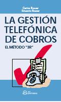 LA GESTIÓN TELEFÓNICA DE COBROS: TÉCNICA 3R