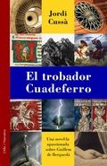 EL TROBADOR CUADEFERRO.