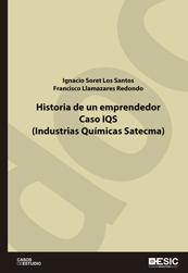 HISTORIA DE UN EMPRENDEDOR : CASO IQS, INDUSTRIAS QUÍMICAS SATECMA