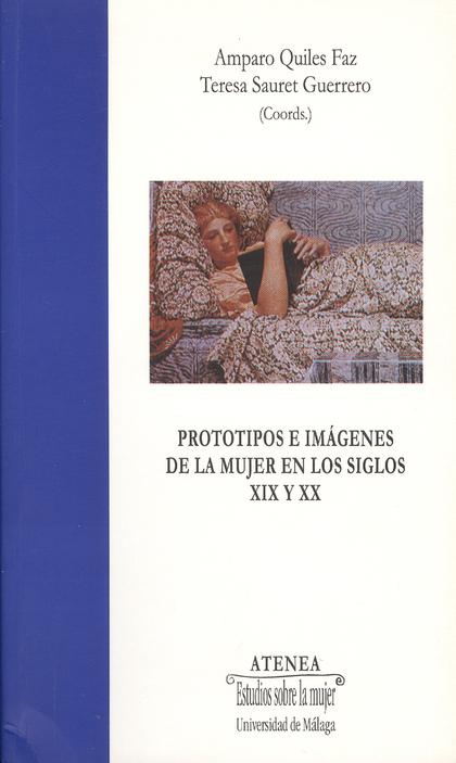 PROTOTIPOS E IMÁGENES DE LA MUJER EN LOS SIGLOS XIX Y XX