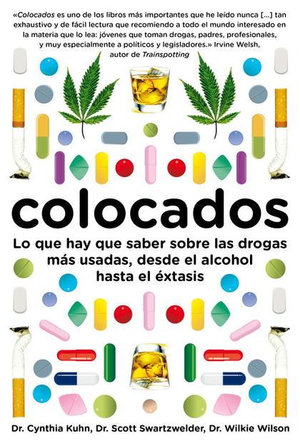 COLOCADOS : LO QUE HAY QUE SABER SOBRE LAS DROGAS MÁS CONSUMIDAS, DESDE EL ALCOHOL HASTA EL ÉXT
