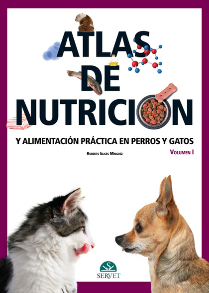 ATLAS DE NUTRICIÓN Y ALIMENTACIÓN PRÁCTICA EN PERROS Y GATOS