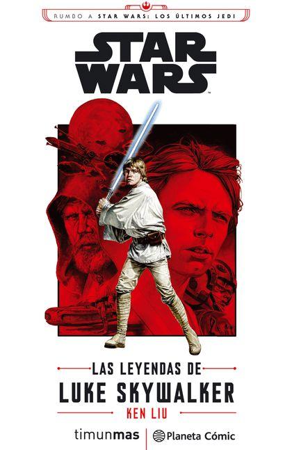 STAR WARS EPISODIO VIII LAS LEYENDAS DE LUKE SKYWALKER (NOVELA).