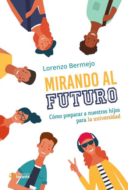 MIRANDO AL FUTURO                                                               COMO PREPARAR A