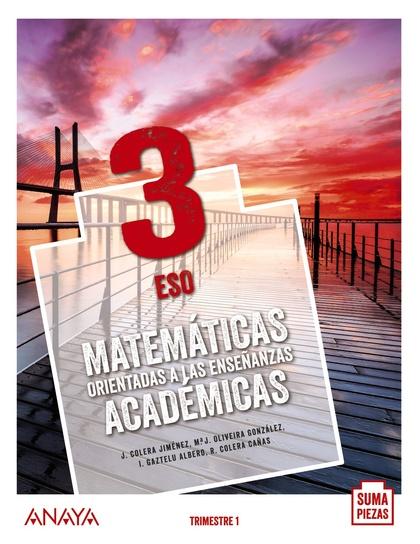 MATEMÁTICAS ORIENTADAS A LAS ENSEÑANZAS ACADÉMICAS 3. TRIMESTRES..