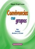 CONVIVENCIAS CON GRUPOS : VER, JUZGAR, ACTUAR Y CREAR