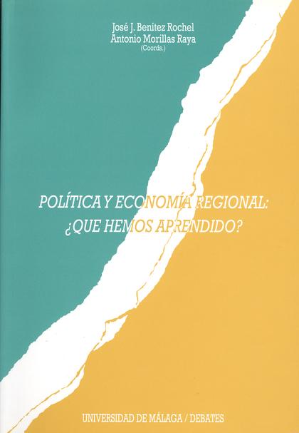 POLÍTICA Y ECONOMÍA REGIONAL: ¿QUÉ HEMOS APRENDIDO?