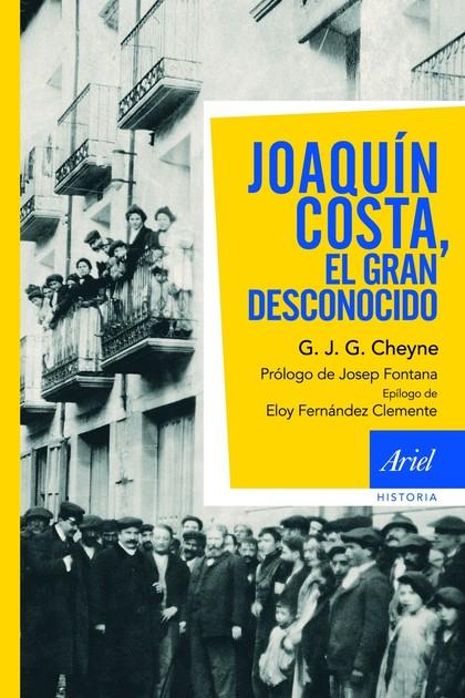JOAQUÍN COSTA, EL GRAN DESCONOCIDO.