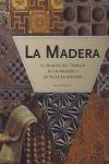 LA MADERA: EL MUNDO DEL TRABAJO DE LA MADERA Y LA TALLA EN MADERA