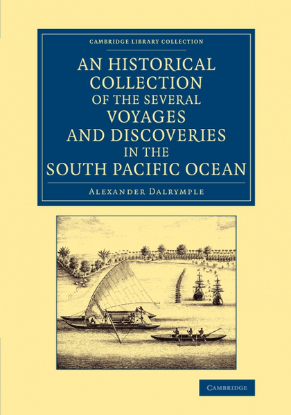 AN HISTORICAL COLLECTION OF THE SEVERAL VOYAGES AND DISCOVERIES IN THE SOUTH PAC